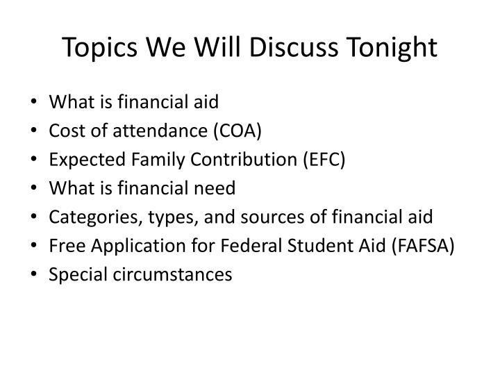 Topics We Will Discuss Tonight