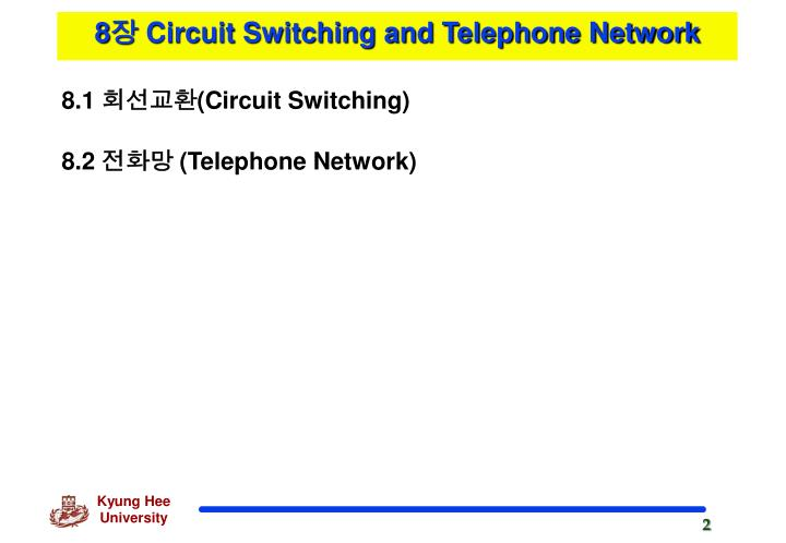 8 circuit switching and telephone network