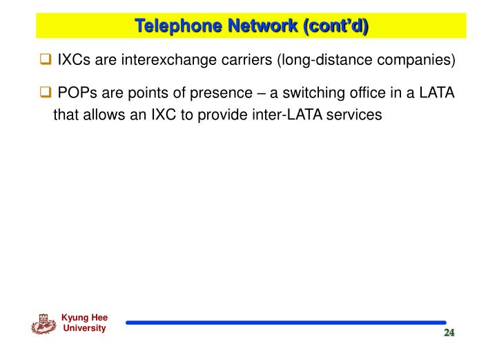 Telephone Network (cont'd)