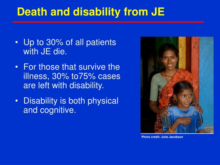 Death and disability from JE