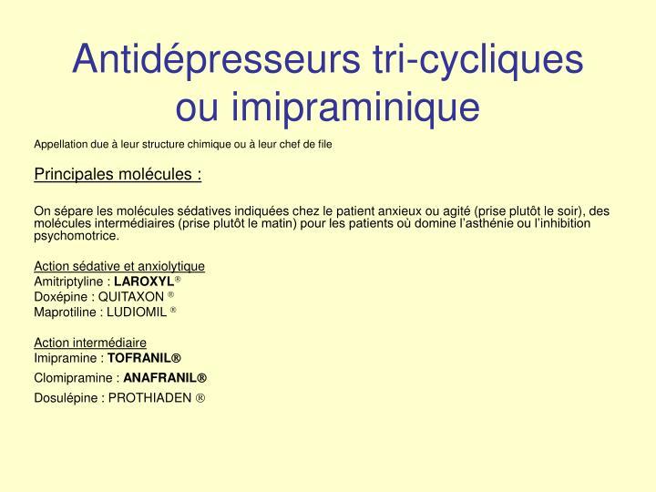 Antidépresseurs tri-cycliques ou imipraminique