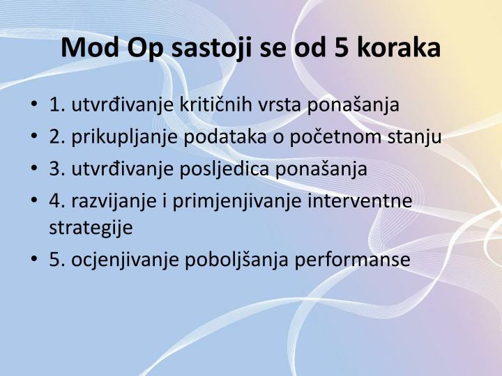 Mod Op sastoji se od 5 koraka