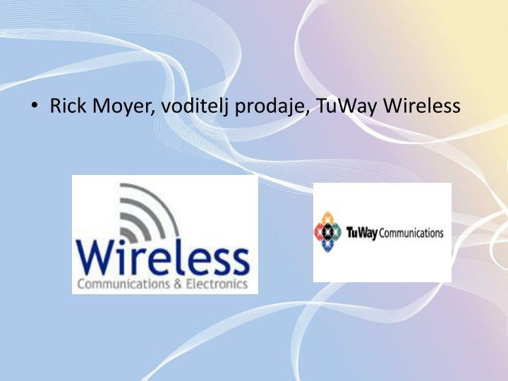 Rick Moyer, voditelj prodaje, TuWay Wireless