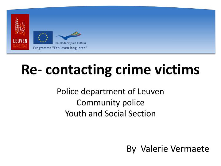Re- contacting crime victims