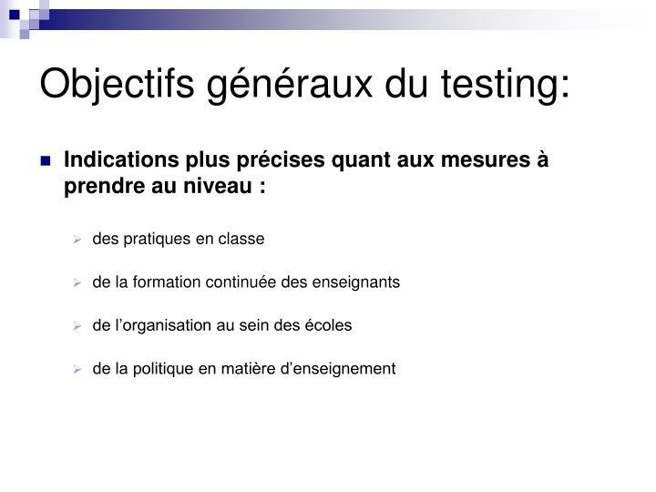 Objectifs généraux du testing: