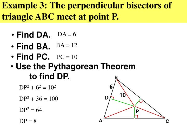 Example 3: The perpendicular bisectors of triangle ABC meet at point P.
