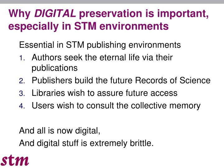Why digital preservation is important especially in stm environments