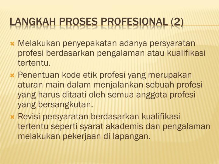 Melakukan penyepakatan adanya persyaratan  profesi berdasarkan pengalaman atau kualifikasi tertentu.