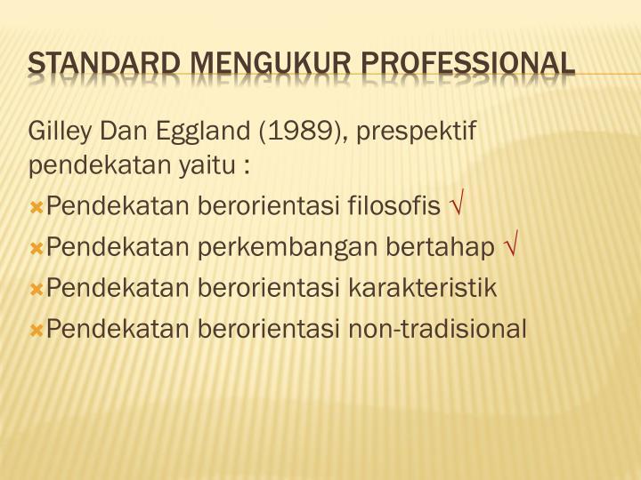Gilley Dan Eggland (1989), prespektif pendekatan yaitu :
