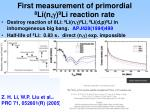 first measurement of primordial 8 li n g 9 li reaction rate