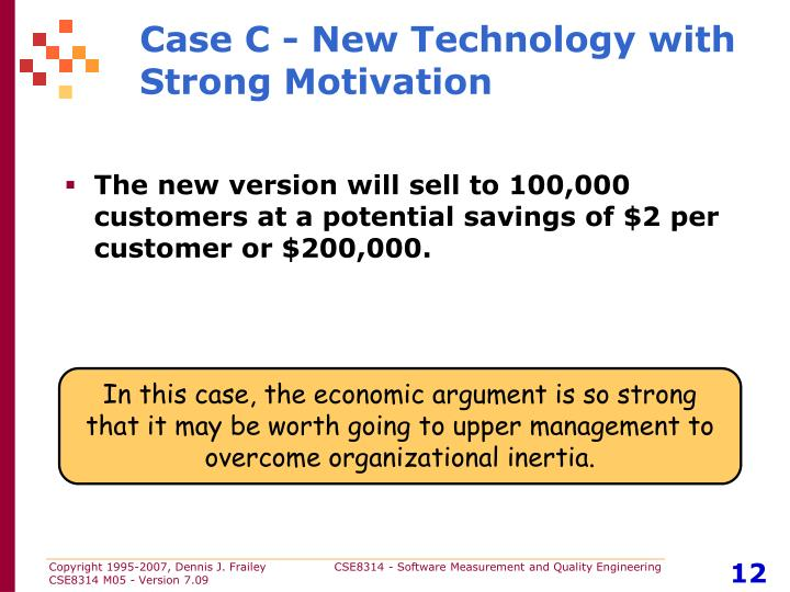 Case C - New Technology with Strong Motivation