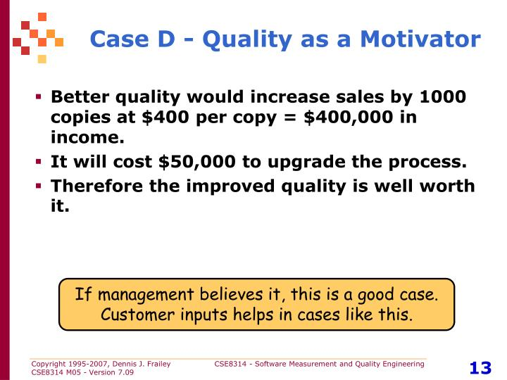 Case D - Quality as a Motivator