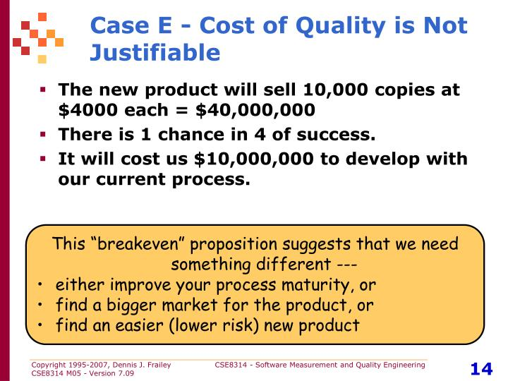 Case E - Cost of Quality is Not Justifiable