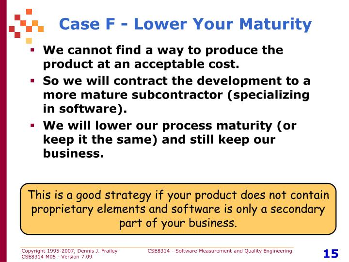 Case F - Lower Your Maturity