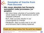 examples of inertia from past success