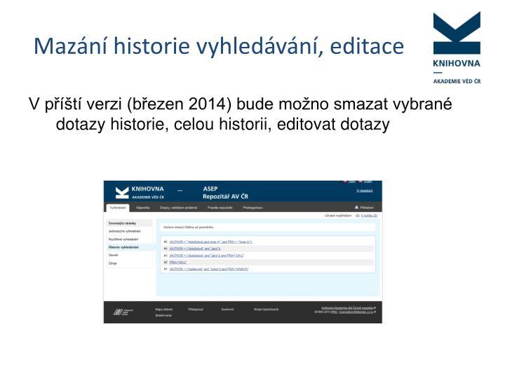 Mazání historie vyhledávání, editace