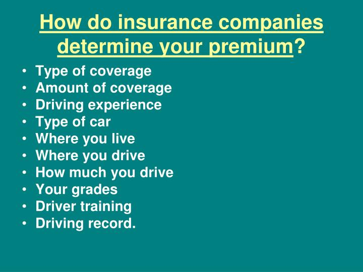 How do insurance companies determine your premium