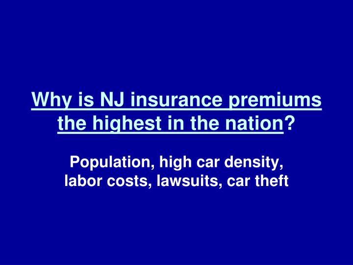 Why is nj insurance premiums the highest in the nation