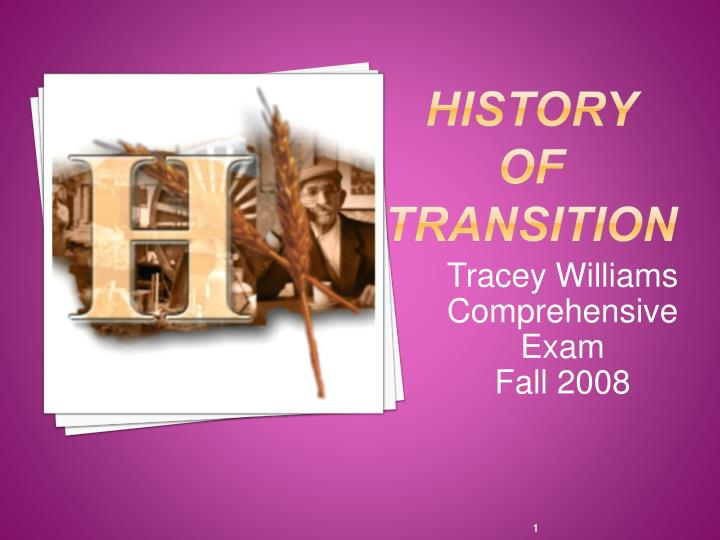 History of transition