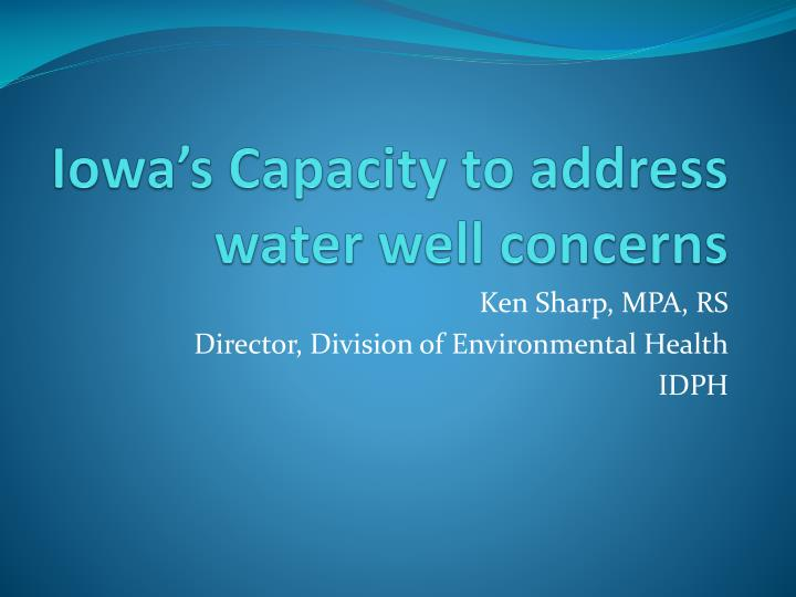 Iowa s capacity to address water well concerns
