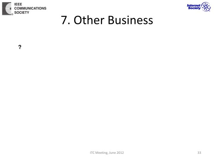 7. Other Business