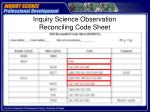 inquiry science observation reconciling code sheet