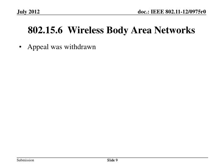 802.15.6  Wireless Body Area Networks