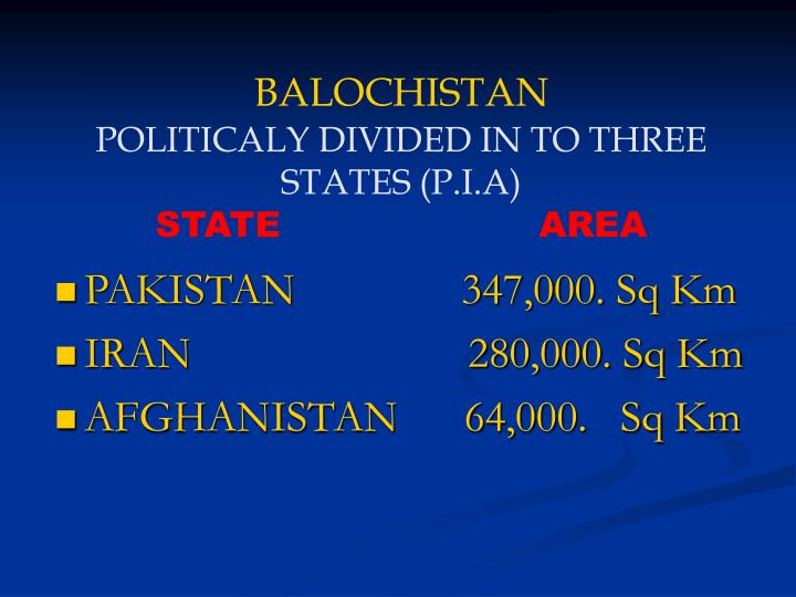Balochistan politicaly divided in to three states p i a state area