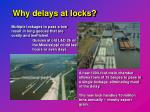 why delays at locks