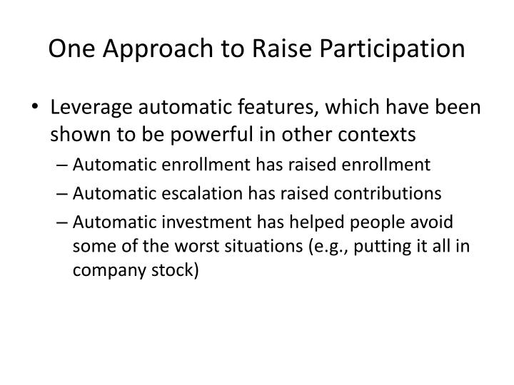One Approach to Raise Participation