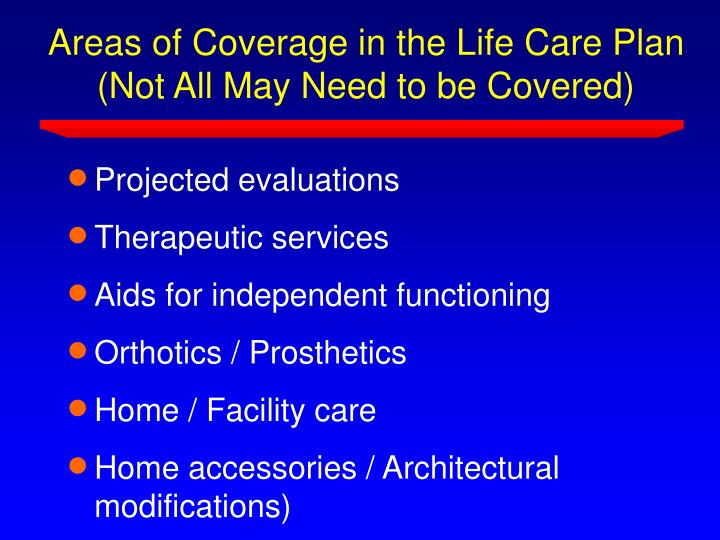Areas of Coverage in the Life Care Plan (Not All May Need to be Covered)