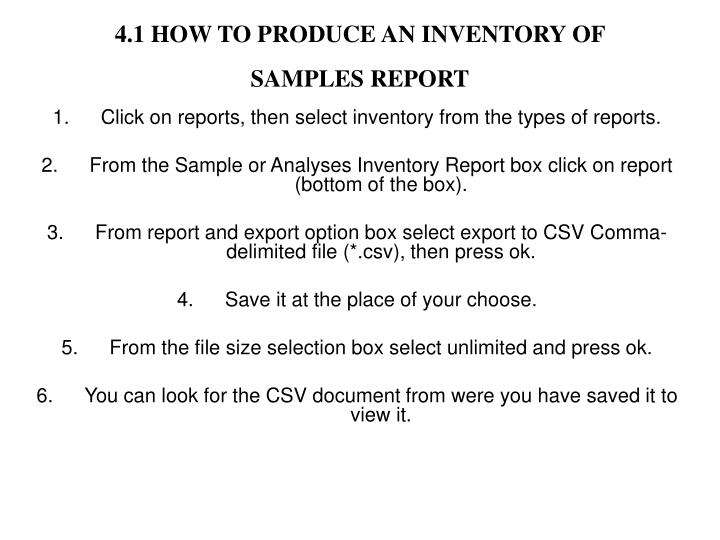 4.1 HOW TO PRODUCE AN INVENTORY OF SAMPLES REPORT