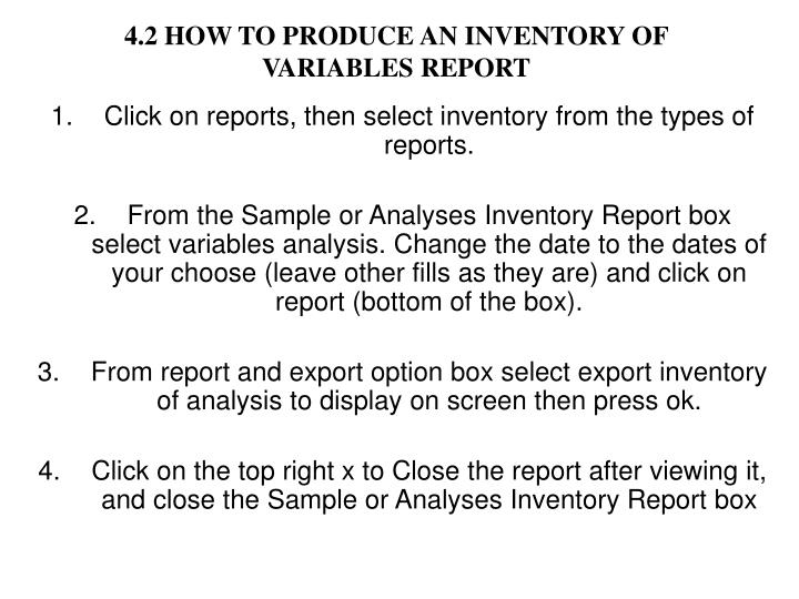 4.2 HOW TO PRODUCE AN INVENTORY OF VARIABLES REPORT