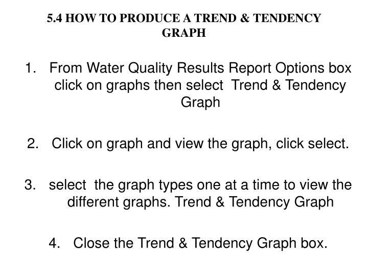 5.4 HOW TO PRODUCE A TREND & TENDENCY GRAPH