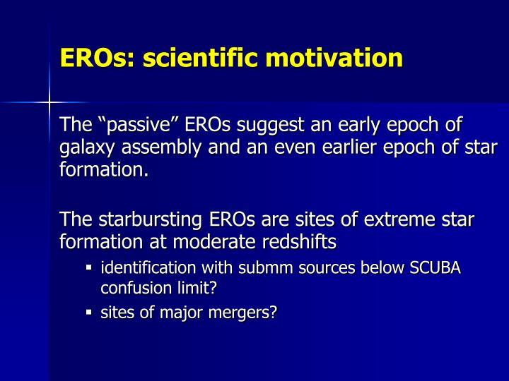 EROs: scientific motivation