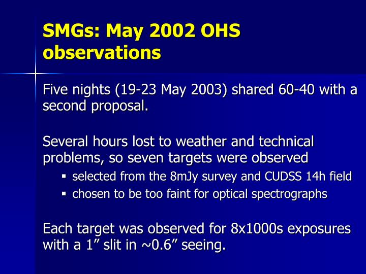 SMGs: May 2002 OHS observations