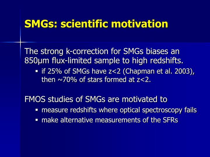 SMGs: scientific motivation