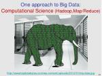 one approach to big data computational science hadoop map reduce