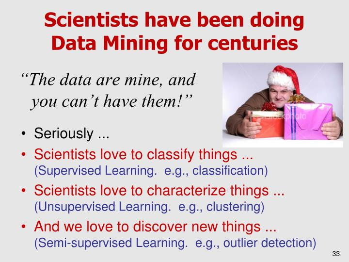 Scientists have been doing Data Mining for centuries