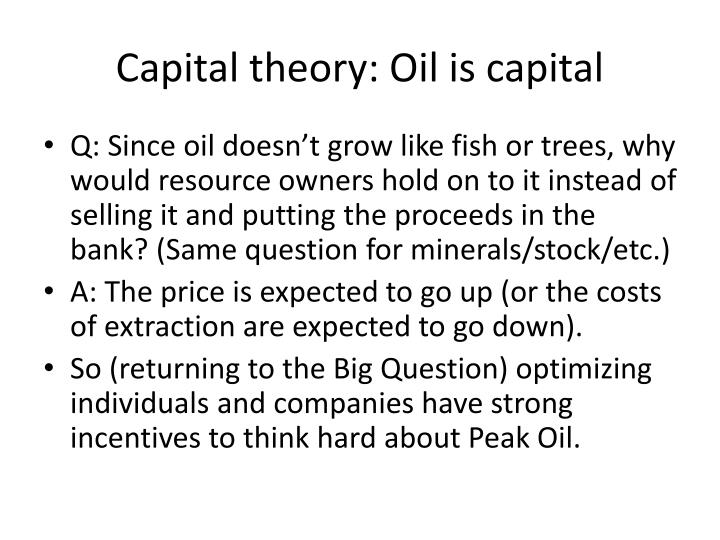 Capital theory: Oil is capital
