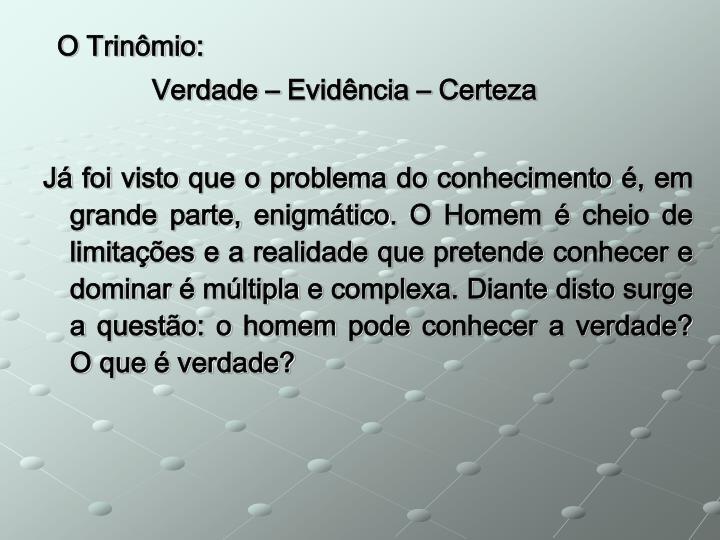 O Trinômio:
