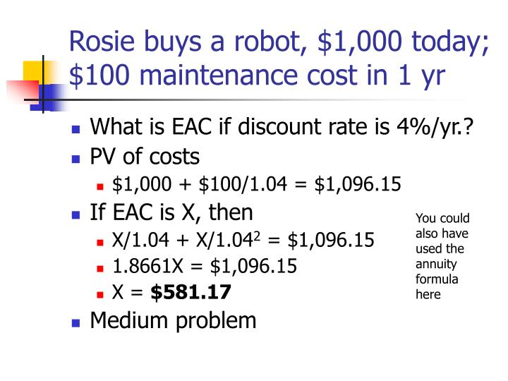 Rosie buys a robot, $1,000 today; $100 maintenance cost in 1 yr