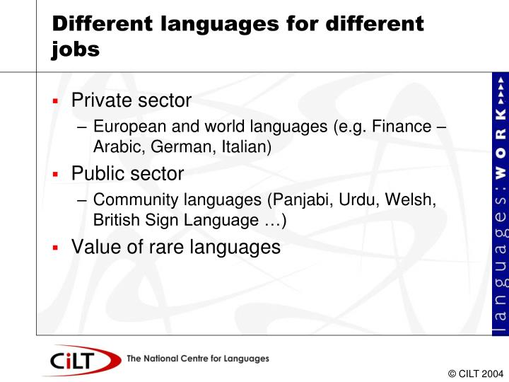 Different languages for different jobs