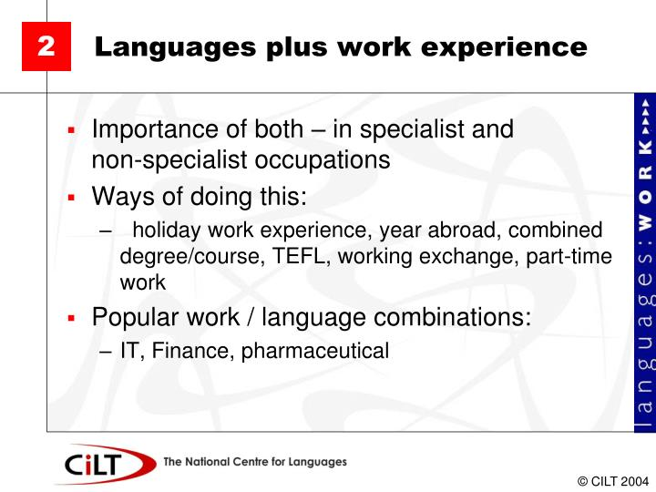 Languages plus work experience