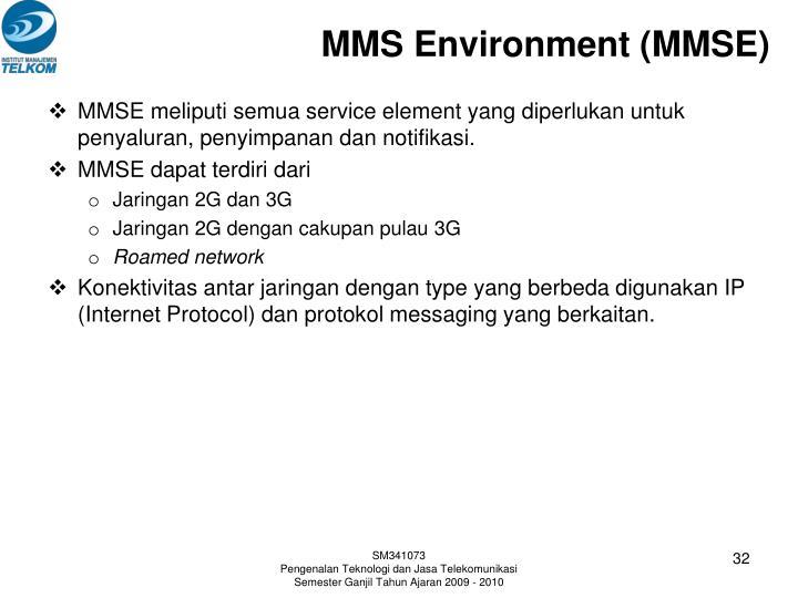 MMS Environment (MMSE)