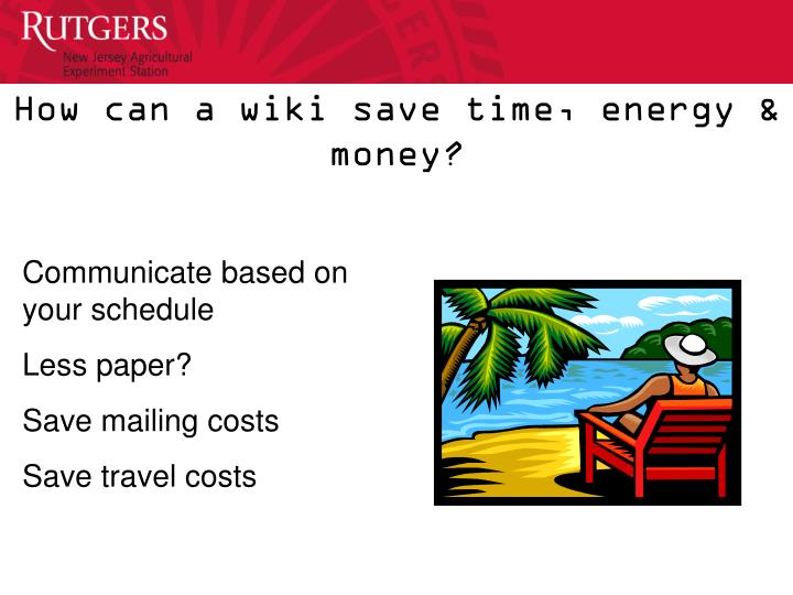 How can a wiki save time, energy & money?