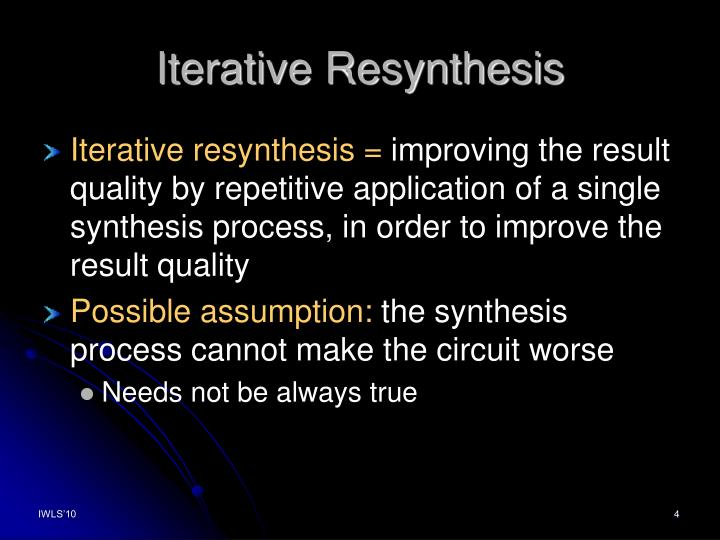 Iterative Resynthesis