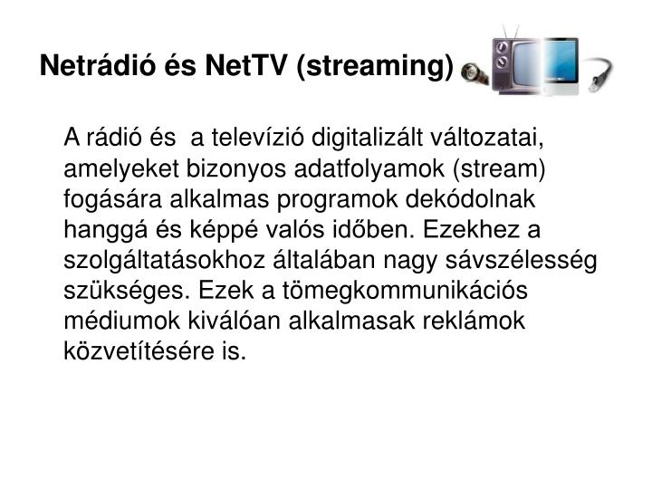 Netrádió és NetTV (streaming)