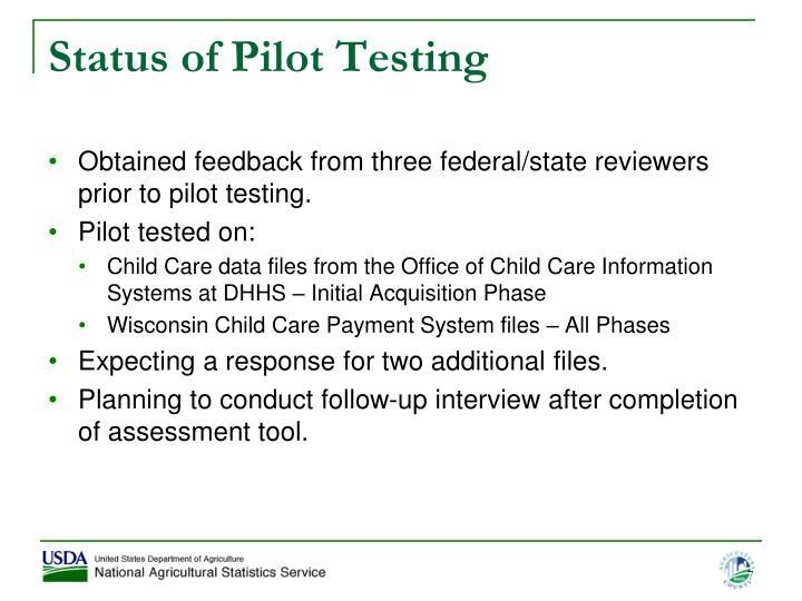 Status of Pilot Testing