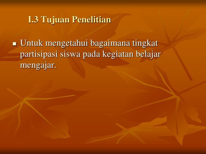 I.3 Tujuan Penelitian